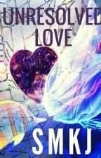 Unresolved Love by smkj1713