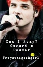 Can I stay? (Gerard Way x Reader) by Freyathegeekgirl