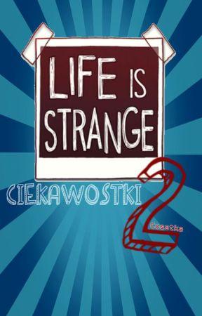 Ciekawostki 2 - Life is Strange by lifeisstrangepl