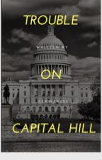 Trouble on Capital  Hill by gekma0825