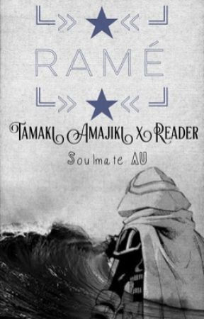 Ramé {My Hero Academia Soulmate AU; Reader x Tamaki Amajiki} by milo____
