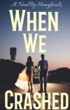 When We Crashed  cover