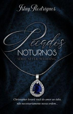 Pecados Noturnos: After Wedding (DEGUSTAÇÃO) by IslayRodrigues