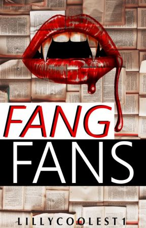 Fang Fans by LiLLyCoOLeSt1
