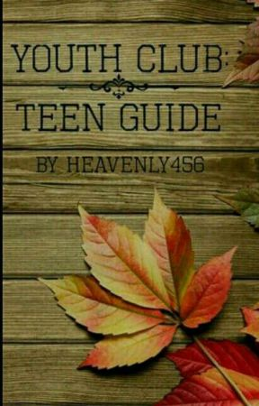 Youth Club : Teen guide by heavenly456