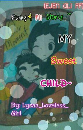 My Sweet Child~ (Rudy & Ali Story)[✔] by Lyzaa_Lyzaa