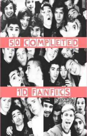 50 Completed 1D Fanfics~Book 1 by alwaysoblivious
