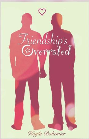 Friendship's Overrated by My_ShipWrecked_Heart
