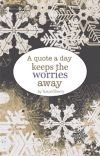 A quote a day keeps the worries away cover