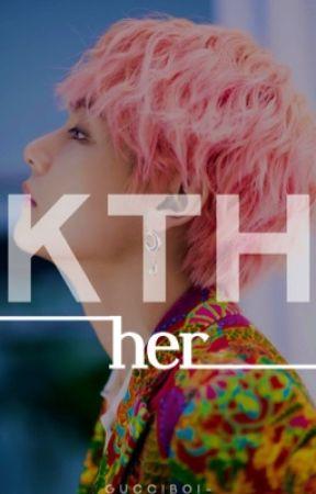 HER | Kim Taehyung by GUCCIBOI-