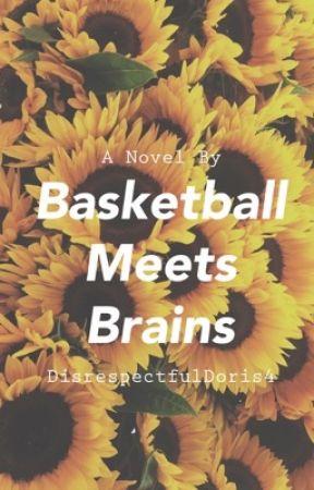 Basketball Meets Brains || Editing  by DisrespectfulDoris4