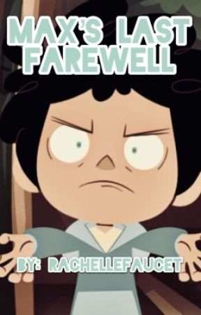 Max's Last Farewell || Camp Camp one shot by NineteenEighteen