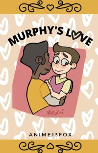 Murphy's Love || EDITING cover