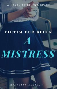 Victim For Being A Mistress (COMPLETED-EDITING) cover