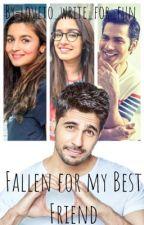 Fallen for my Best Friend by loveto_write_for_fun