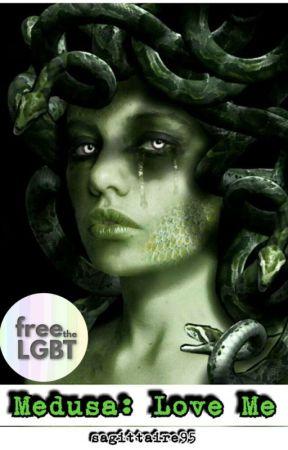 Medusa: Love Me ✔ by sagittaire95