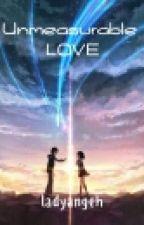 Unmeasurable Love by ladyangeh