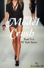 Model Crush |NY•5 ✅  by JessicaMorel0