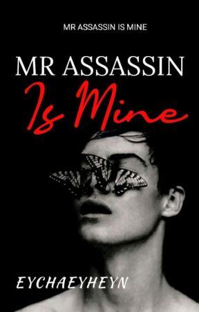 Mr Assassin Is Mine [EDITING] by eychaeyheyn