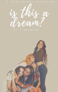 is this a dream? (fifth harmony) cover