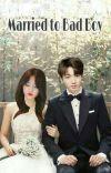 Married to Bad Boy (Sudah terbit) cover