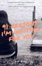 91 Reasons I'm Waiting for You by iamwidya