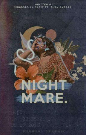 Nightmare by CiinderellaSarif