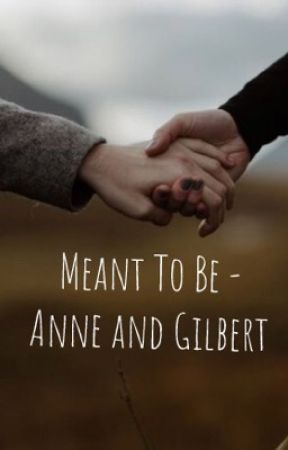 Meant To Be (Anne and Gilbert) by iamactuallybubbles