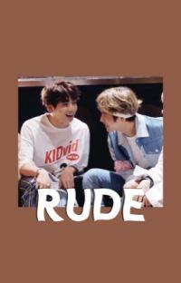 Rude. [Taekook] cover