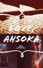 Love, Ahsoka by ArcherandKillian