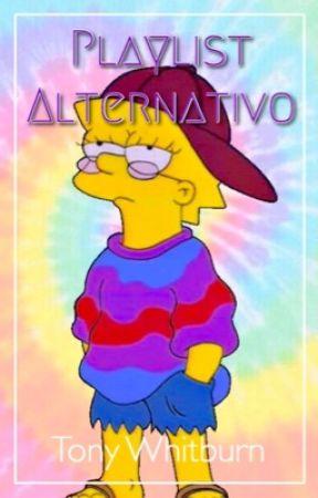Playlist Alternativo by TonyWhitburn101