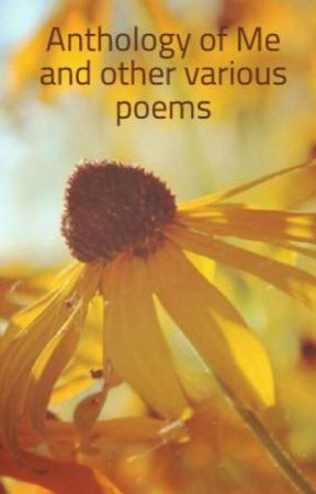 Anthology of Me and other various poems by that__case