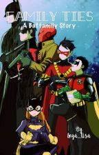 Family Ties : A Batfamily Story by c_y_grayson