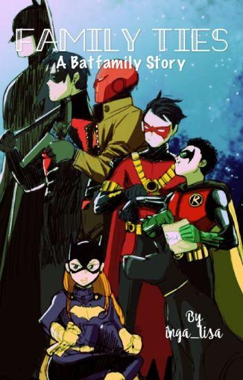 Family Ties : A Batfamily Story