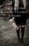 The Living Doll (Jason the Toymaker X Reader) cover