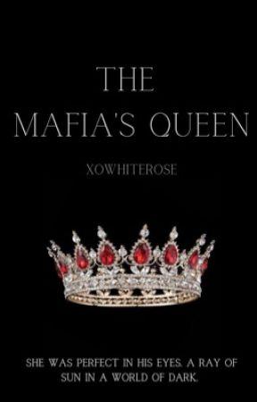 The Mafia's Queen by xowhiterose