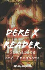 Dere × Reader Scenarios And One-shots by mikan_gerine