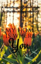 My Home is Where You Are: A Maedhros/OC Fanfiction by SheWhoArisesinBeauty