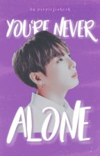 You're Never Alone by purplejinkook