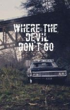 Where The Devil Don't Go by Smosher27