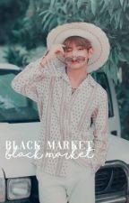 Black Market | Kim Taehyung ✓ by -idiosyncratic
