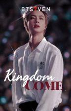 Kingdom Come | ksj by bts7ven