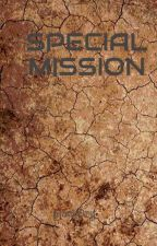 SPECIAL MISSION by GackOrg
