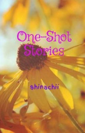 One-Shot Stories by shinachii