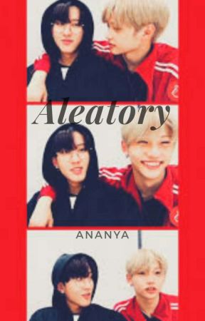 Aleatory ; changlix by mellifluoussilences