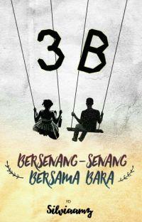 3B (Bersenang-senang Bersama Bara) cover
