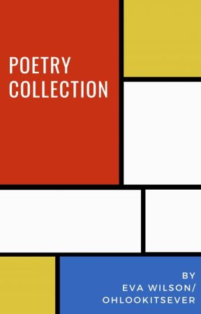 Poetry Collection by ohlookitsever