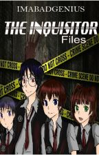 The INQUISITOR Files by Imabadgenius