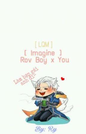 [LQM] [Imagine] [Hoàn] Rov Boy x You  by Katery-san