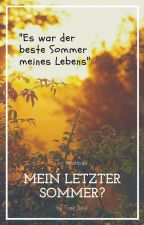 Mein letzter Sommer? by Tree_soul